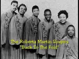 The Roberta Martin Singers - Back To The Fold
